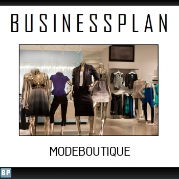 Businessplan Modegeschäft / Boutique