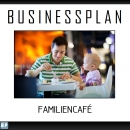 Businessplan Familiencafe