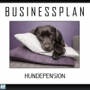 Businessplan Hundepension /-tagesstätte